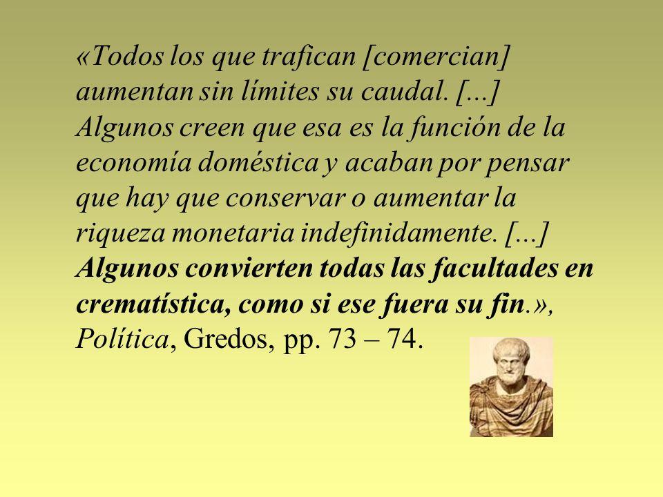 «Todos los que trafican [comercian] aumentan sin límites su caudal. [